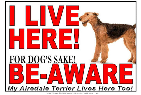 For Dogs Sake! Image1 / Adhesive Vinyl Airedale Terrier I Live Here Sign