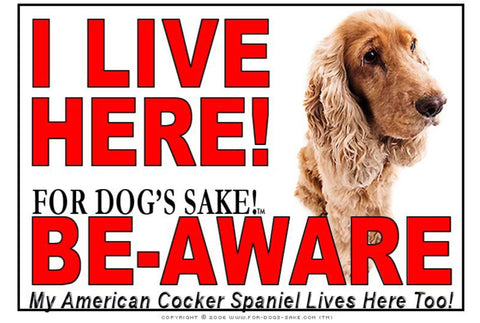Image of For Dogs Sake! Image13 / Adhesive Vinyl American Cocker SpanieI Live Here Sign