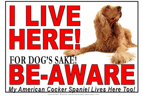 Image of For Dogs Sake! Image14 / Adhesive Vinyl American Cocker SpanieI Live Here Sign