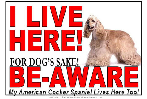 For Dogs Sake! Image15 / Adhesive Vinyl American Cocker SpanieI Live Here Sign