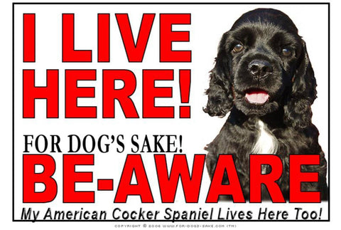 Image of For Dogs Sake! Image16 / Adhesive Vinyl American Cocker SpanieI Live Here Sign