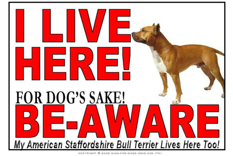 For Dogs Sake! Image4 / Adhesive Vinyl American Staffordshire Bull Terrier I Live Here Sign