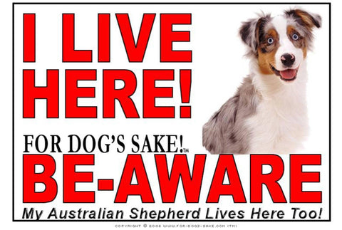 For Dogs Sake! Image1 / Adhesive Vinyl Australian Shepherd I Live Here Sign
