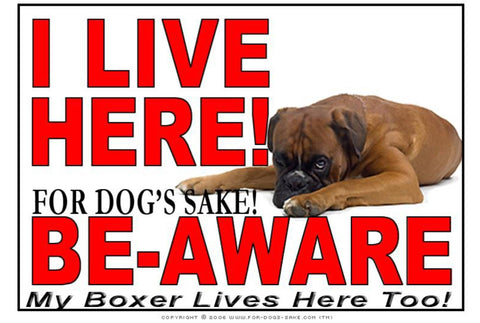 For Dogs Sake! Image1 / Adhesive Vinyl Boxer Dog I Live Here Sign
