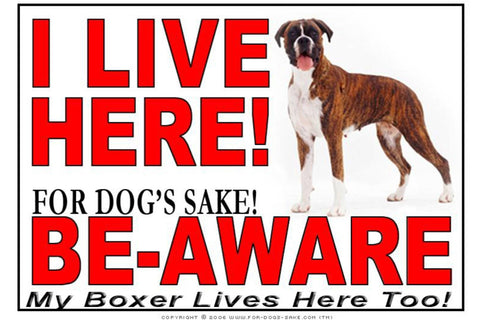 For Dogs Sake! Image7 / Adhesive Vinyl Boxer Dog I Live Here Sign