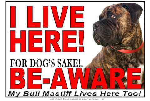 Image of For Dogs Sake! Image2 / Adhesive Vinyl Bull Mastiff I Live Here Sign