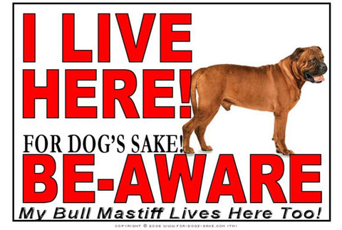 For Dogs Sake! Image5 / Adhesive Vinyl Bull Mastiff I Live Here Sign