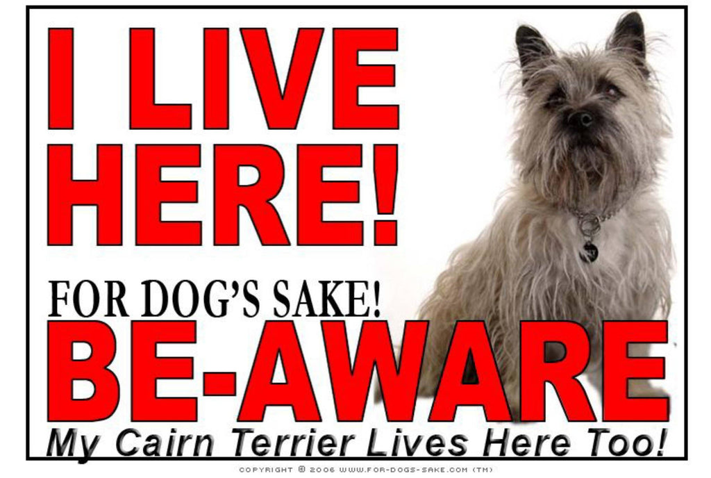 For Dogs Sake! Image1 / Adhesive Vinyl Cairn Terrier I Live Here Sign