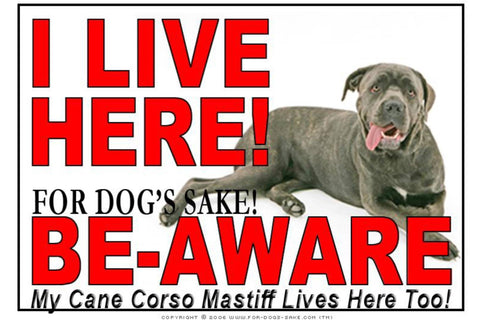 Image of For Dogs Sake! Image1 / Adhesive Vinyl Cane Corso Mastiff I Live Here Sign