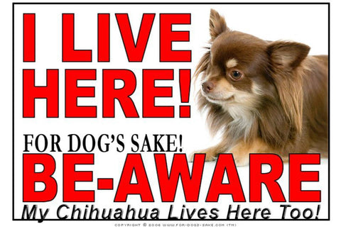 For Dogs Sake! Image12 / Adhesive Vinyl Chihuahua I Live Here Sign