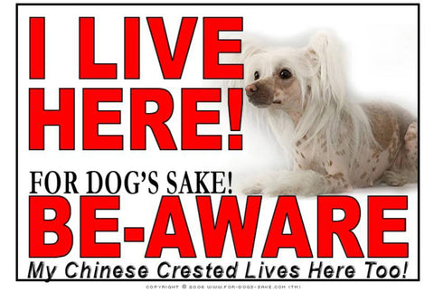For Dogs Sake! Image1 / Adhesive Vinyl Chinese Crested I Live Here Sign
