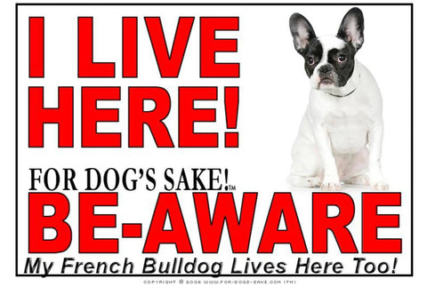 For Dogs Sake! Image1 / Adhesive Vinyl French Bulldog I Live Here Sign