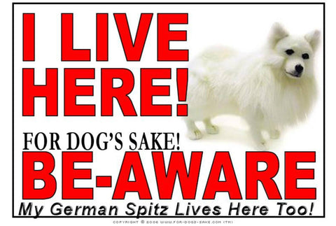 For Dogs Sake! Image1 / Adhesive Vinyl German Spitz I Live Here Sign