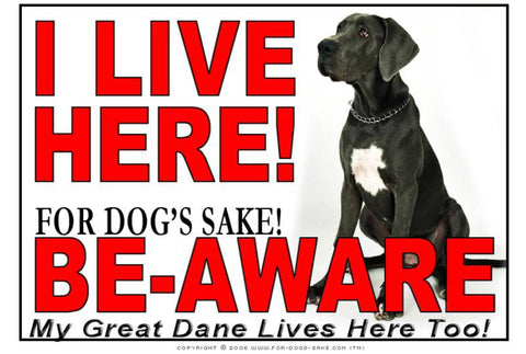 For Dogs Sake! Image1 / Adhesive Vinyl Great Dane I Live Here Sign