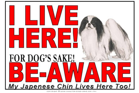 For Dogs Sake! Image1 / Adhesive Vinyl Japanese Chin I Live Here Sign