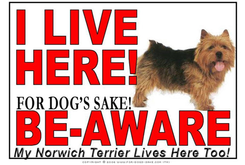 For Dogs Sake! Image1 / Adhesive Vinyl Norwich Terrier I Live Here Sign
