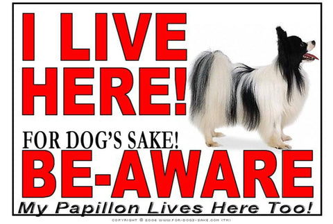 For Dogs Sake! Image1 / Adhesive Vinyl Papillon Dog I Live Here Sign