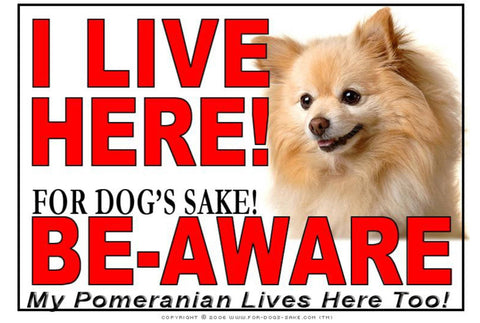 For Dogs Sake! Image1 / Adhesive Vinyl Pomeranian Dog I Live Here Sign