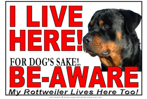 For Dogs Sake! Image1 / Adhesive Vinyl Rottweiler I Live Here Sign