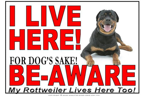 For Dogs Sake! Image3 / Adhesive Vinyl Rottweiler I Live Here Sign