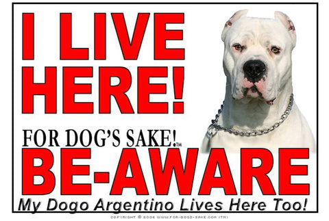 For Dogs Sake! Image1 / Adhesive Vinyl Dogo Argentino I Live Here Sign