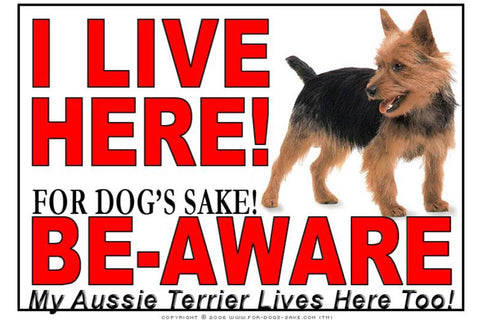 For Dogs Sake! Image1 / Adhesive Vinyl Australian Terrier I Live Here Sign