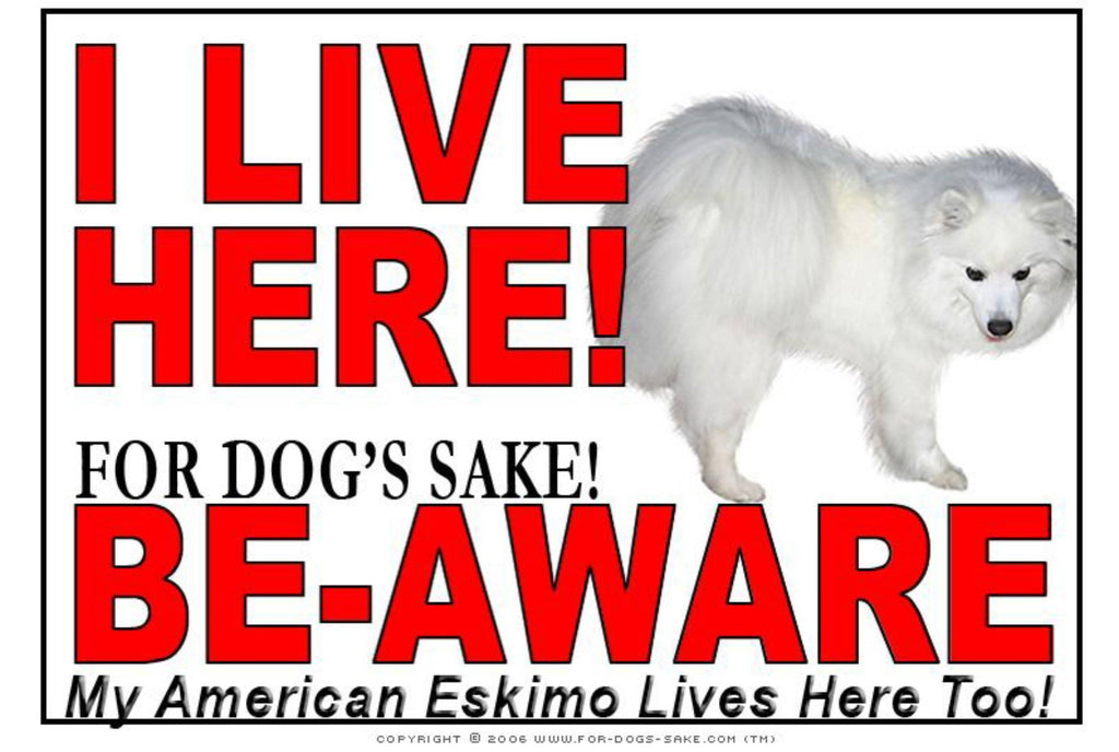 For Dogs Sake! Image1 / Adhesive Vinyl American Eskimo I Live Here Sign