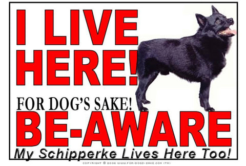 For Dogs Sake! Image1 / Adhesive Vinyl Schipperke I Live Here Sign