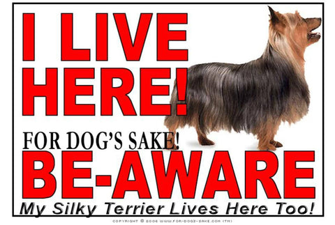 For Dogs Sake! Image1 / Adhesive Vinyl Silky Terrier I Live Here Sign