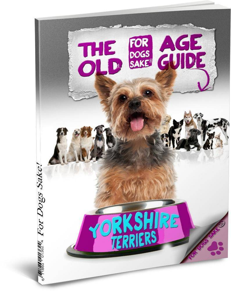 For Dogs Sake! Download Default Title The Yorkshire Terrier Old Age Care Guide 7+