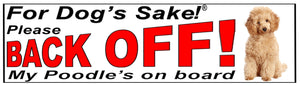 For Dogs Sake! Poodle  Back Off Window Sticker