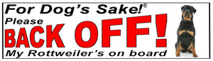 For Dogs Sake! Rottweiler Back Off Bumper Sticker by For Dog's Sake!®