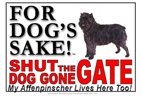 For Dogs Sake! Image1 / Aluminium Composite Affenpinscher Shut the Dog Gone Gate Sign by For Dog's Sake!®