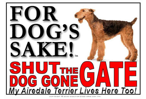 Image of For Dogs Sake! Image1 / Adhesive Vinyl Airedale Terrier Shut the Dog Gone Gate Sign