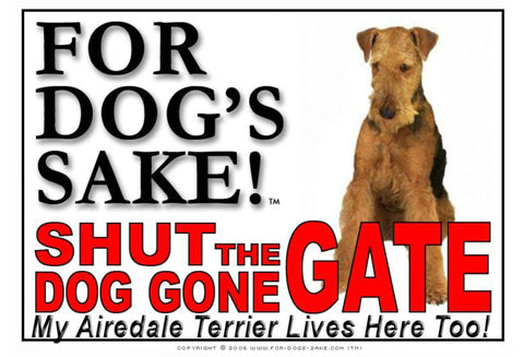 Image of For Dogs Sake! Image2 / Adhesive Vinyl Airedale Terrier Shut the Dog Gone Gate Sign