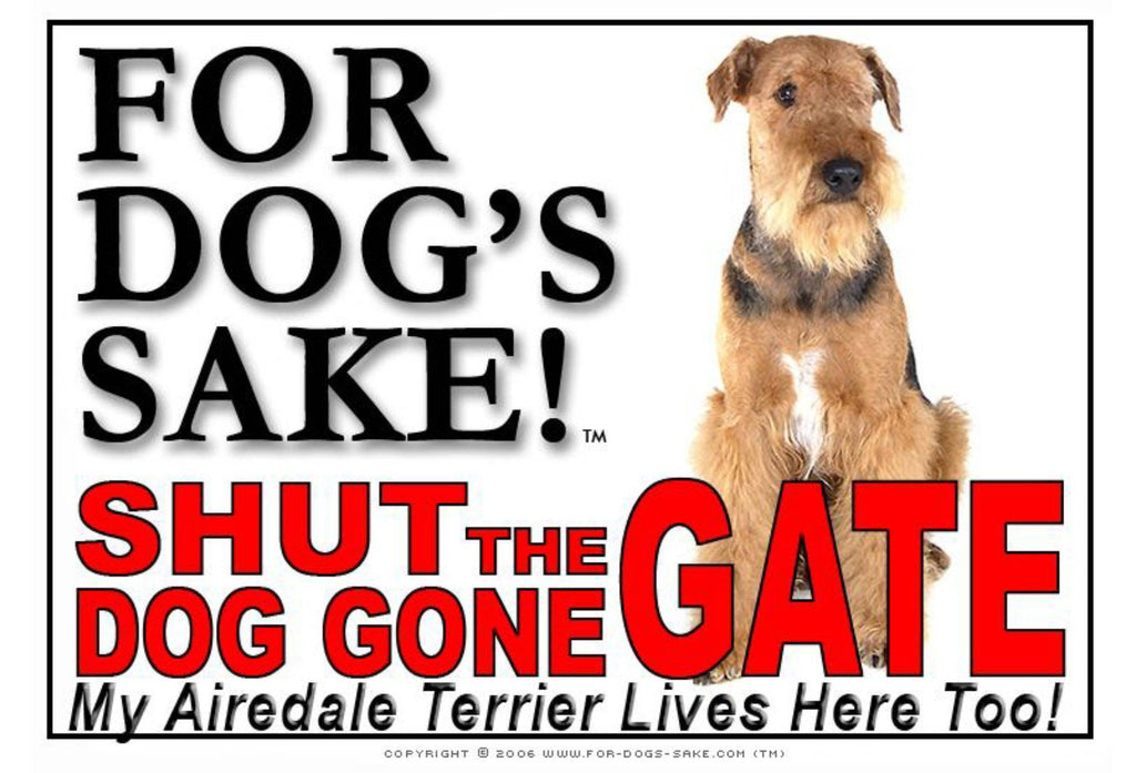 For Dogs Sake! Image3 / Adhesive Vinyl Airedale Terrier Shut the Dog Gone Gate Sign