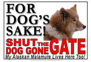 For Dogs Sake! Image1 / Adhesive Vinyl Alaskan Malamute Shut the Dog Gone Gate Sign