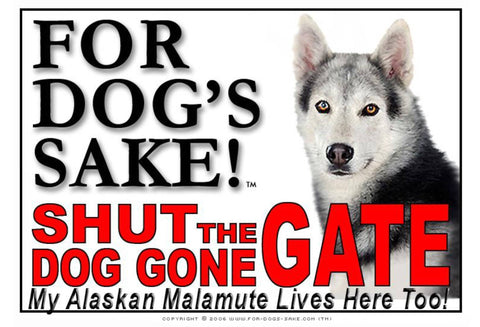 For Dogs Sake! Image5 / Adhesive Vinyl Alaskan Malamute Shut the Dog Gone Gate Sign