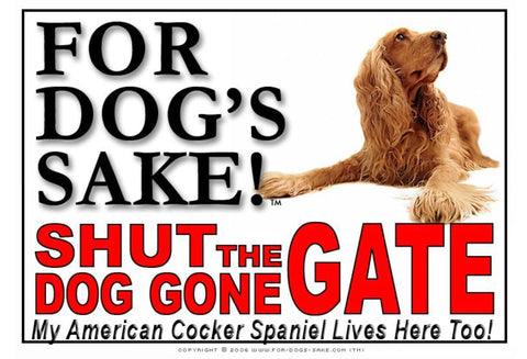Image of For Dogs Sake! Image14 / Adhesive Vinyl American Cocker Spaniel Shut the Dog Gone Gate Sign