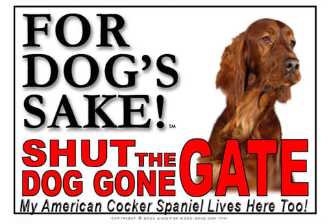 For Dogs Sake! Image1 / Adhesive Vinyl American Cocker Spaniel Shut the Dog Gone Gate Sign