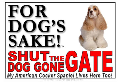 Image of For Dogs Sake! Image2 / Adhesive Vinyl American Cocker Spaniel Shut the Dog Gone Gate Sign