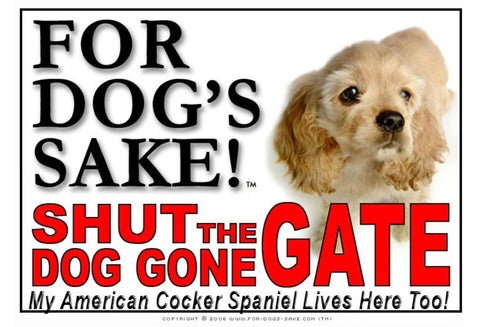 Image of For Dogs Sake! Image3 / Adhesive Vinyl American Cocker Spaniel Shut the Dog Gone Gate Sign