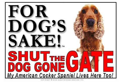 Image of For Dogs Sake! Image7 / Adhesive Vinyl American Cocker Spaniel Shut the Dog Gone Gate Sign