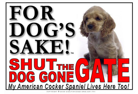 Image of For Dogs Sake! Image8 / Adhesive Vinyl American Cocker Spaniel Shut the Dog Gone Gate Sign