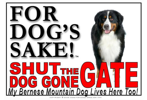 For Dogs Sake! Image1 / Adhesive Vinyl Bernese Mountain Dog Shut the Dog Gone Gate Sign