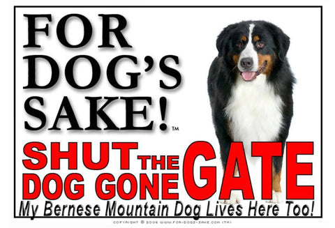 For Dogs Sake! Image2 / Adhesive Vinyl Bernese Mountain Dog Shut the Dog Gone Gate Sign