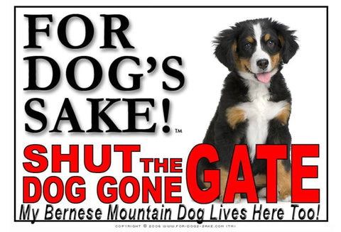 For Dogs Sake! Image6 / Adhesive Vinyl Bernese Mountain Dog Shut the Dog Gone Gate Sign