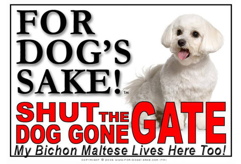 Image of For Dogs Sake! Image1 / Adhesive Vinyl Bichon Maltese Shut the Dog Gone Gate Sign