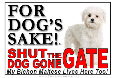 Image of For Dogs Sake! Image3 / Adhesive Vinyl Bichon Maltese Shut the Dog Gone Gate Sign