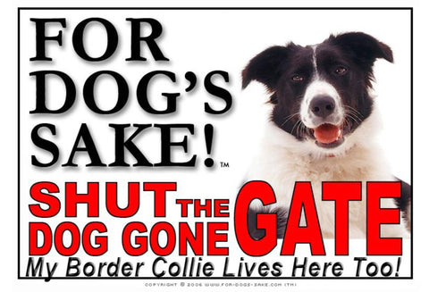 For Dogs Sake! Image1 / Adhesive Vinyl Border Collie Shut the Dog Gone Gate Sign